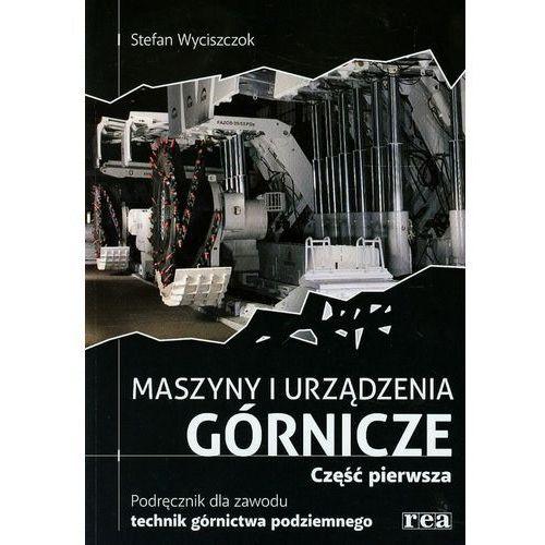 Maszyny i urządzenia górnicze Podręcznik dla zawodu technik górnictwa podziemnego Część 1 (340 str.)