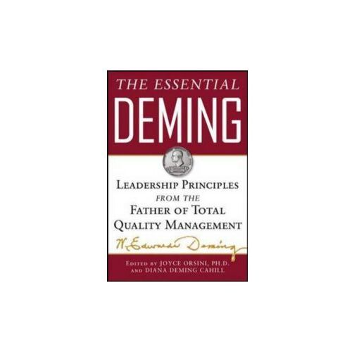 Essential Deming: Leadership Principles from the Father of T, W.Edwards Deming