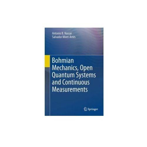 Bohmian Mechanics, Open Quantum Systems and Continuous Measurements