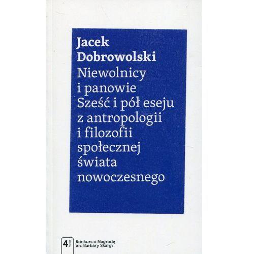 Niewolnicy i panowie - Jacek Dobrowolski, oprawa miękka