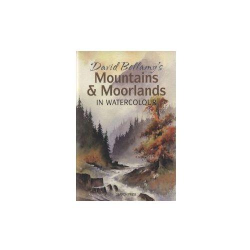 David Bellamys Mountains & Moorlands in Watercolour, Search Press Ltd