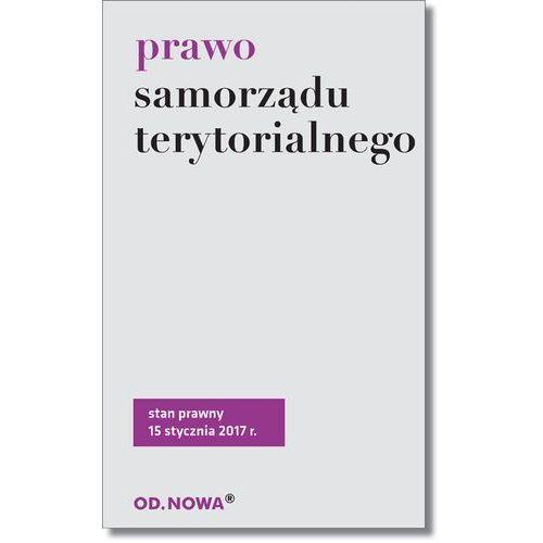 Prawo samorządu terytorialnego 15.01.2017 - Opracowanie zbiorowe, OD.NOWA