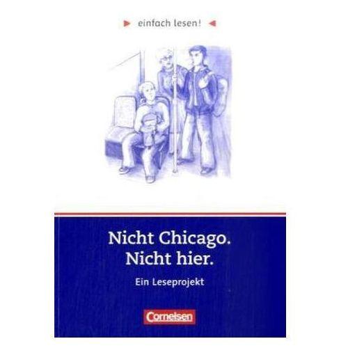 Nicht Chicago. Nicht hier, Ein Leseprojekt (9783464601754)