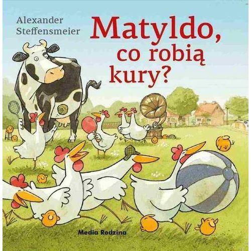 Matyldo co robią kury? - Alexander Steffensmeier (14 str.)