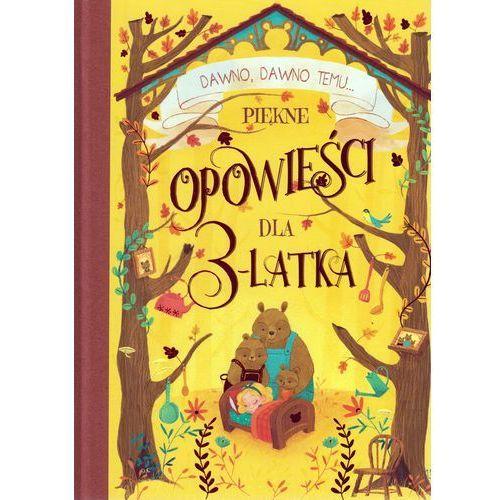 Piękne opowieści dla 3-latka - Praca zbiorowa, Olesiejuk