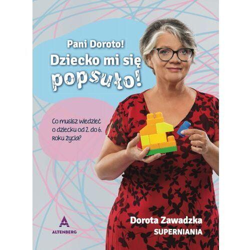"""""""Pani Doroto! Dziecko mi się popsuło!"""" – Dorota Superniania Zawadzka, Altenberg"""