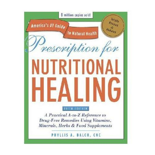 Prescription for Nutritional Healing (9781583334003)
