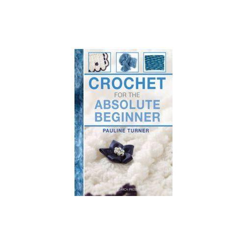 Crochet for the Absolute Beginner (9781782210818)