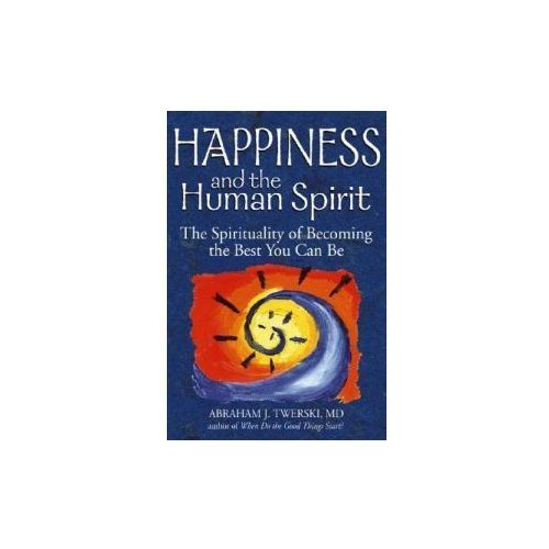 Happiness and the Human Spirit (9781580233439)