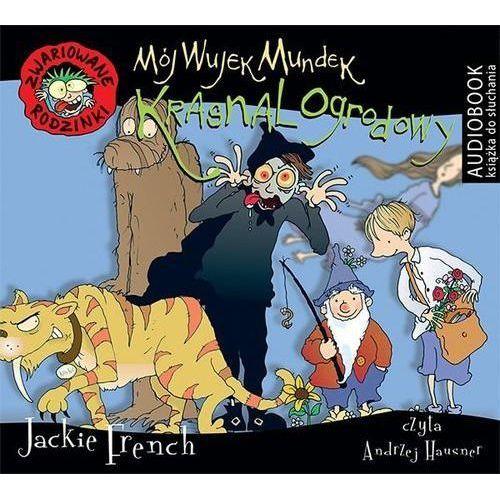 Mój wujek Mundek, krasnal ogrodowy. Zwariowane rodzinki (audiobook CD) - Jackie French, Biblioteka Akustyczna