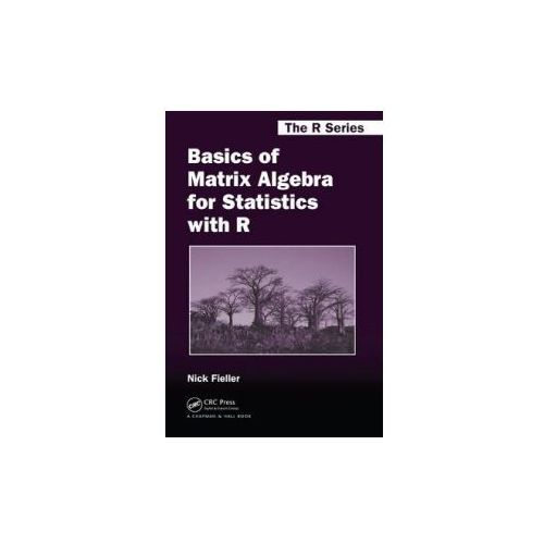 Basics Of Matrix Algebra For Statistics With R, Fieller, Nick