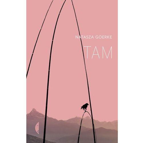 Tam - Natasza Goerke, oprawa twarda