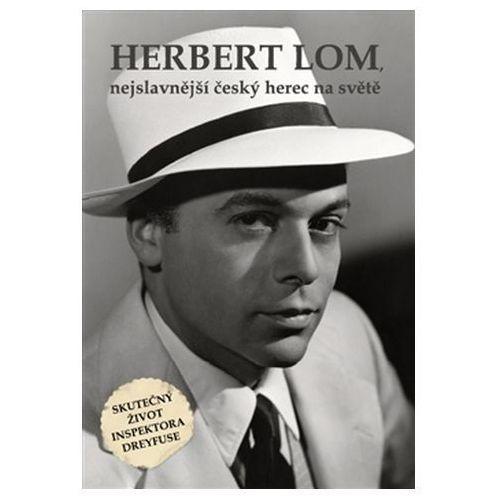 Herbert Lom, nejslavnější český herec na světě Eva Doležalová