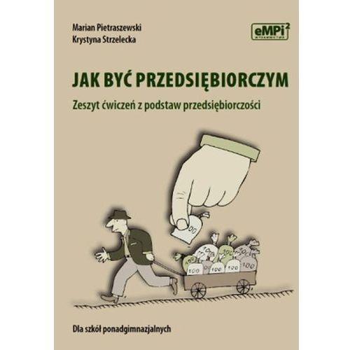 PRZEDSIĘBIORCZOŚĆ LO ĆWICZENIA. JAK BYĆ PRZEDSIĘBIORCZYM, Marian Pietraszewski