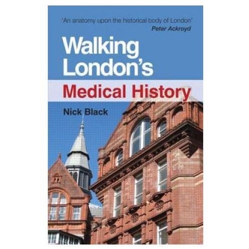 Walking London's Medical History Second Edition (9781444172430)