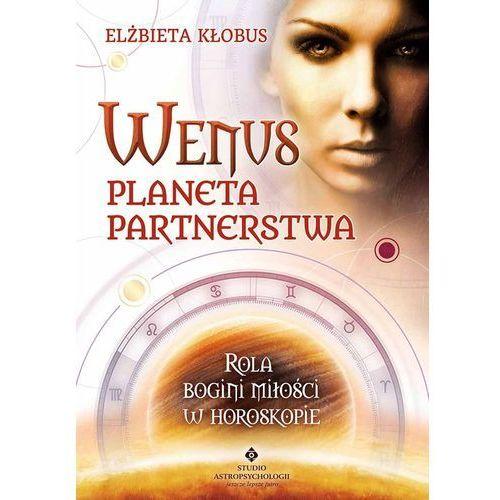 WENUS PLANETA PARTNERSTWA ROLA BOGINI MIŁOŚCI W HOROSKOPIE (136 str.)