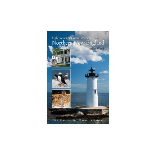 Lighthouses and Coastal Attractions of Northern New England (9780764352355)