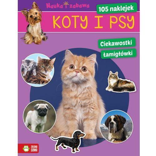 Koty i psy Nauka i zabawa, oprawa miękka