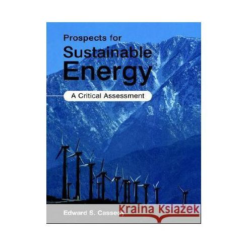 Prospects for Sustainable Energy A Critical Assessment (294 str.)