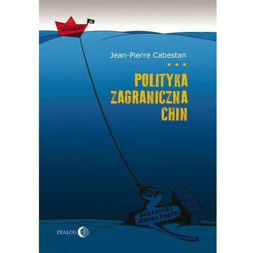 Polityka zagraniczna Chin. Między integracją a dążeniem do mocarstwowości, Jean-Pierre Cabestan