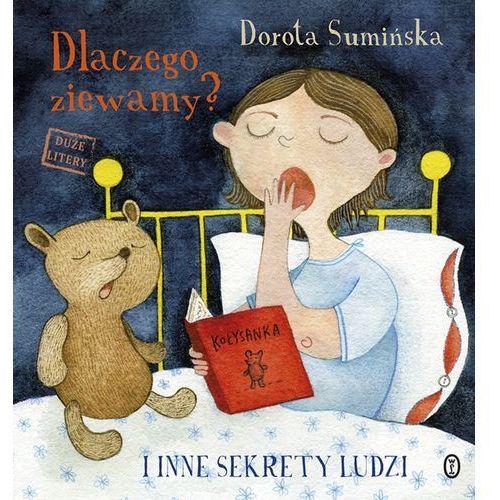 Dlaczego ziewamy. I inne sekrety ludzi - Dorota Sumińska (128 str.)
