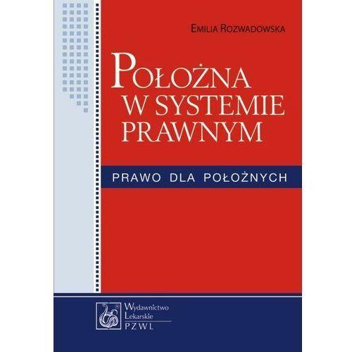 Położna w systemie prawnym. Prawo dla położnych (2012)