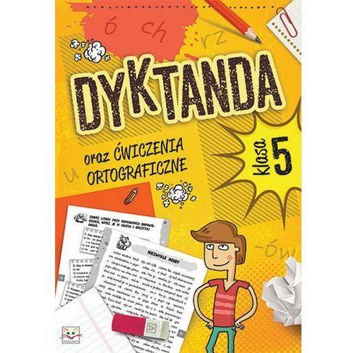 Dyktanda oraz ćwiczenia ortograficzne dla klasy 5 (9788377138229)