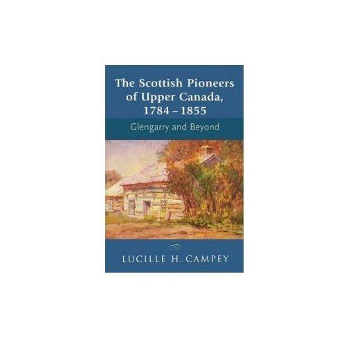 Scottish Pioneers of Upper Canada 1784 - 1855