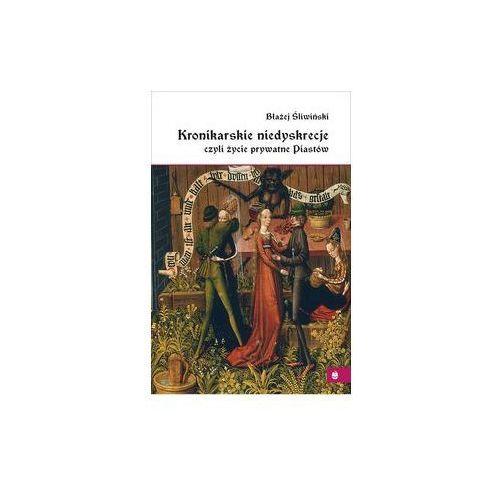 Kronikarskie niedyskrecje, czyli życie prywatne... (9788395412219)