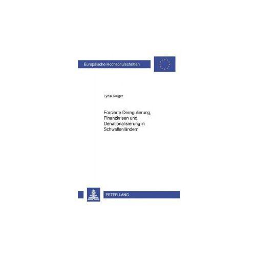 Forcierte Deregulierung, Finanzkrisen und Denationalisierung in Schwellenländern (9783631540220)
