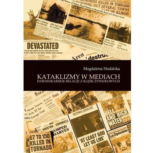 Kataklizmy w mediach - Magdalena Hodalska