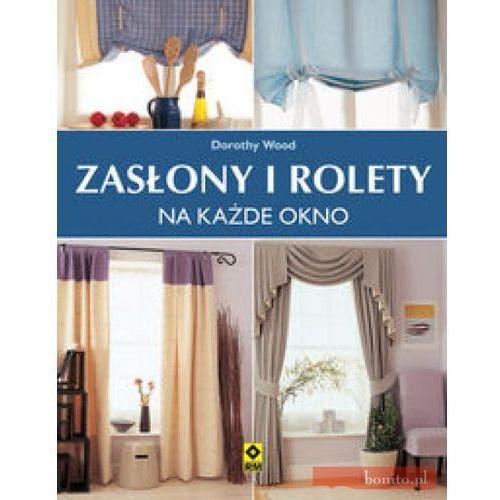 Zasłony i rolety na każde okno, oprawa broszurowa