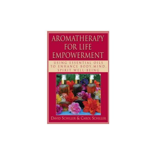 Aromatherapy for Life Empowerment (9781591202851)
