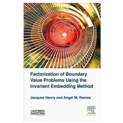Factorization of Boundary Value Problems Using the Invariant Embedding Method (9781785481437)