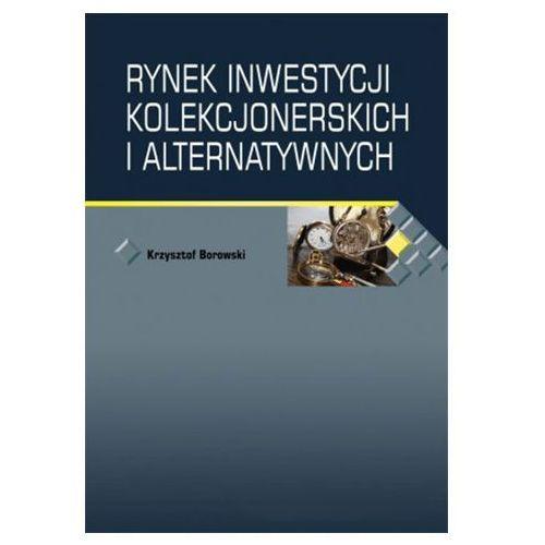 Rynek inwestycji kolekcjonerskich i alternatywnych Krzysztof Borowski