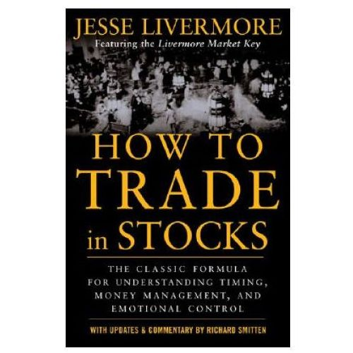 How to Trade In Stocks, LIVERMORE, JESSE