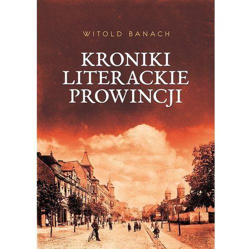 KRONIKI LITERACKIE PROWINCJI - Witold Banach (2016)