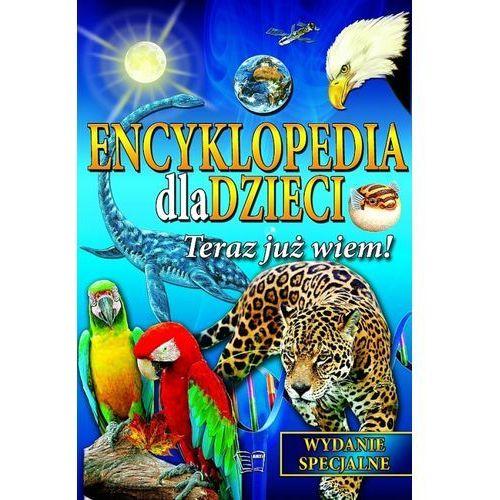 Encyklopedia dla dzieci Teraz Już Wiem, praca zbiorowa