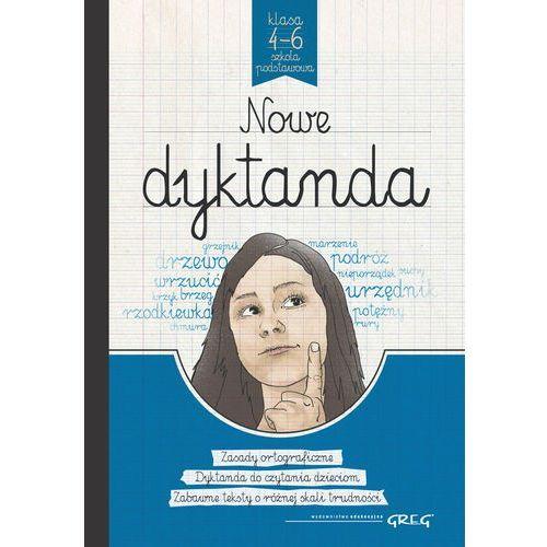 Nowe dyktanda Szkoła Podstawowa. Klasy 4-6 + zakładka do książki GRATIS, oprawa broszurowa