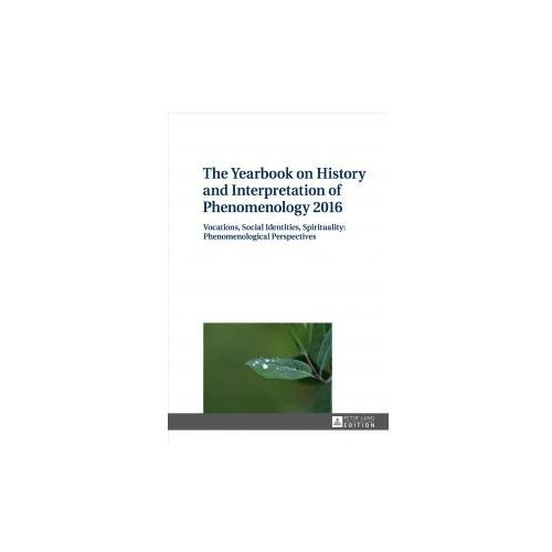 The Yearbook On History And Interpretation Of Phenomenology 2016 (9783631716199)