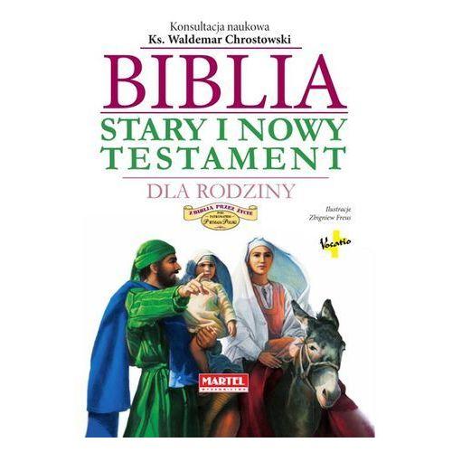 Biblia dla rodziny. Stary i Nowy Testament, praca zbiorowa