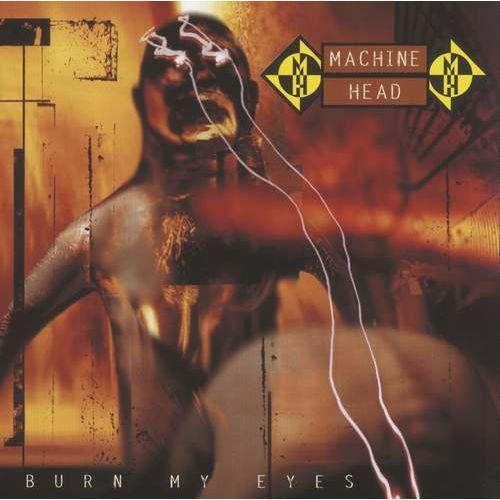 Warner music / roadrunner records Machine head - burn my eyes