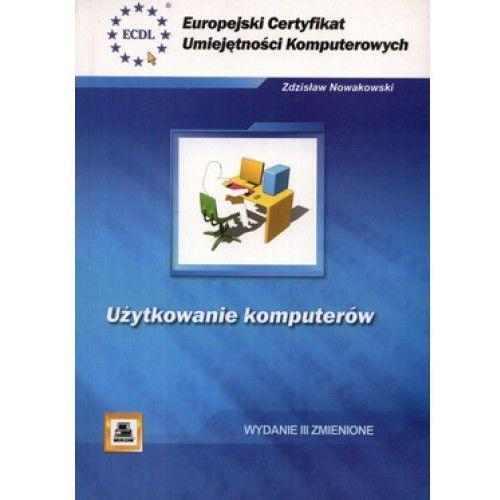 ECUK. Użytkowanie komputerów - Nowakowski Zdzisław, Zdzisław Nowakowski