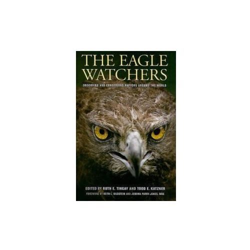 The Eagle Watchers: Observing and Conserving Raptors... (9780801448737)