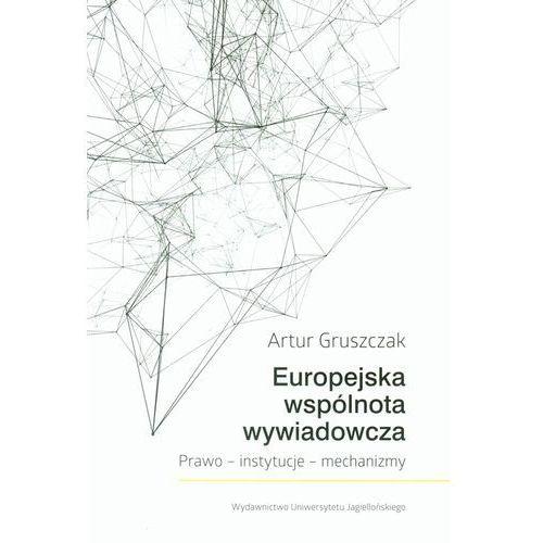 Europejska wspólnota wywiadowcza Prawo Instytucje Mechanizmy, oprawa miękka