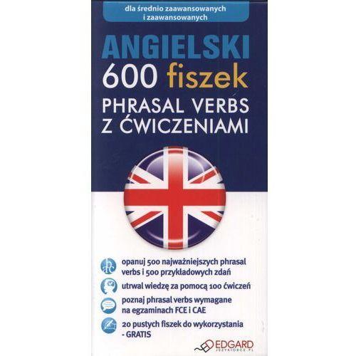 Angielski. 600 Fiszek. Phrasal Verbs Z Ćwiczeniami (600 str.)