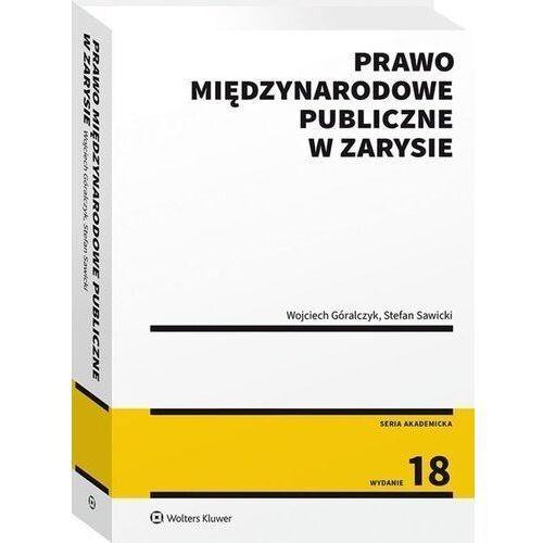 Prawo międzynarodowe publiczne w zarysie - góralczyk wojciech, sawicki stefan (9788382231472)