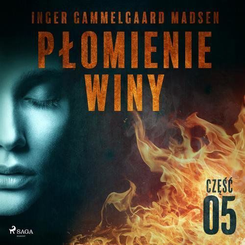 Płomienie winy: część 5 - Inger Gammelgaard Madsen (MP3) (9788726169775)