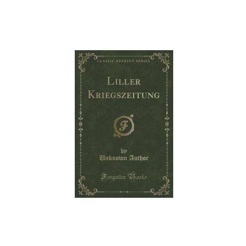 Liller Kriegszeitung (Classic Reprint) (9781332359486)