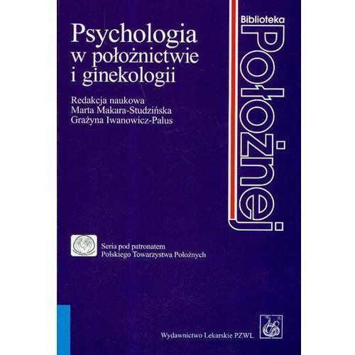 Psychologia w po?o?nictwie i ginekologii